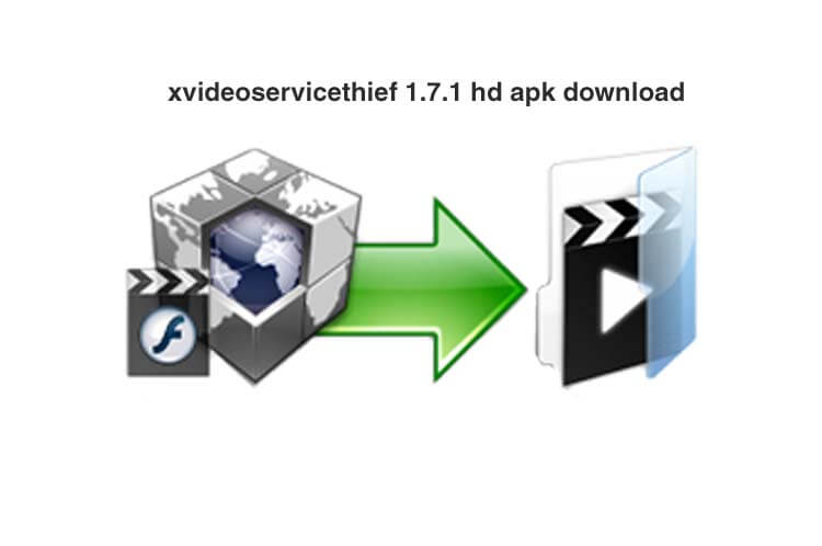 xvideoservicethief 1.7.1 hd apk download