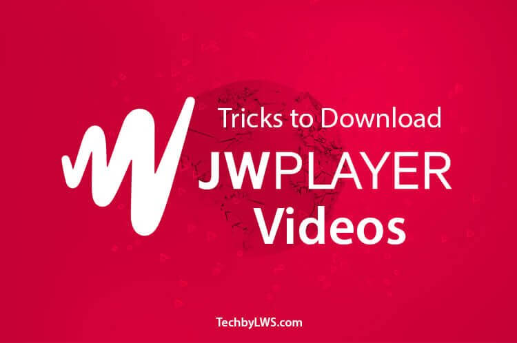 Download JW Player Videos from Chrome and Firefox - Techbylws